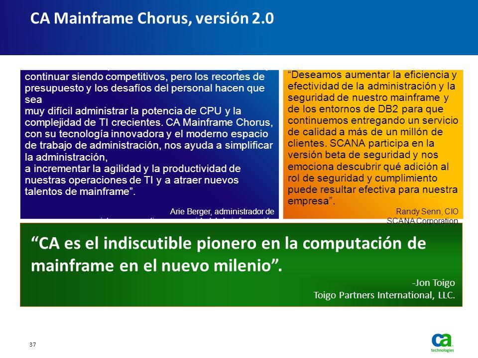 CA Mainframe Chorus, versión 2.0 Necesitamos respaldar el crecimiento del negocio y continuar siendo competitivos, pero los recortes de presupuesto y