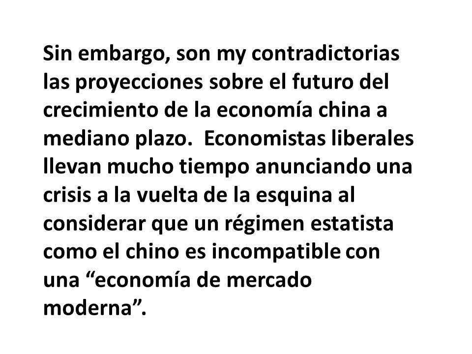 Sin embargo, son my contradictorias las proyecciones sobre el futuro del crecimiento de la economía china a mediano plazo.