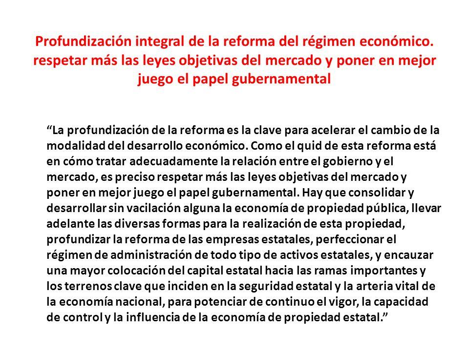 Profundización integral de la reforma del régimen económico.