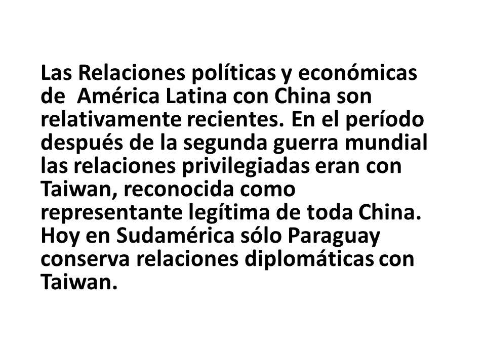 Las Relaciones políticas y económicas de América Latina con China son relativamente recientes.