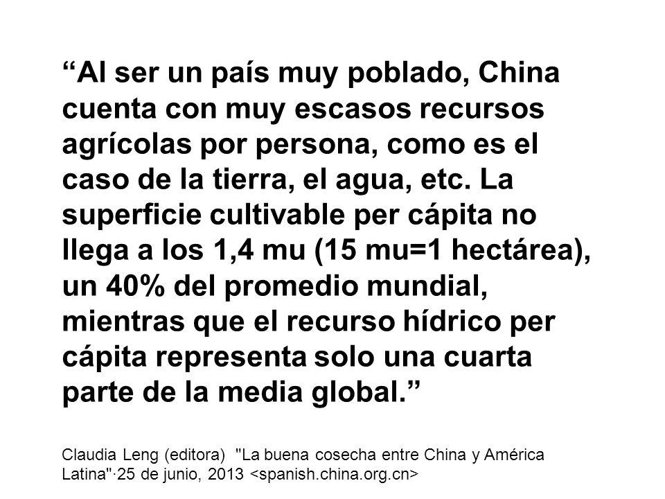 Al ser un país muy poblado, China cuenta con muy escasos recursos agrícolas por persona, como es el caso de la tierra, el agua, etc.