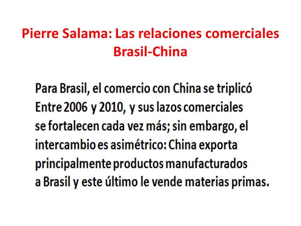 Pierre Salama: Las relaciones comerciales Brasil-China