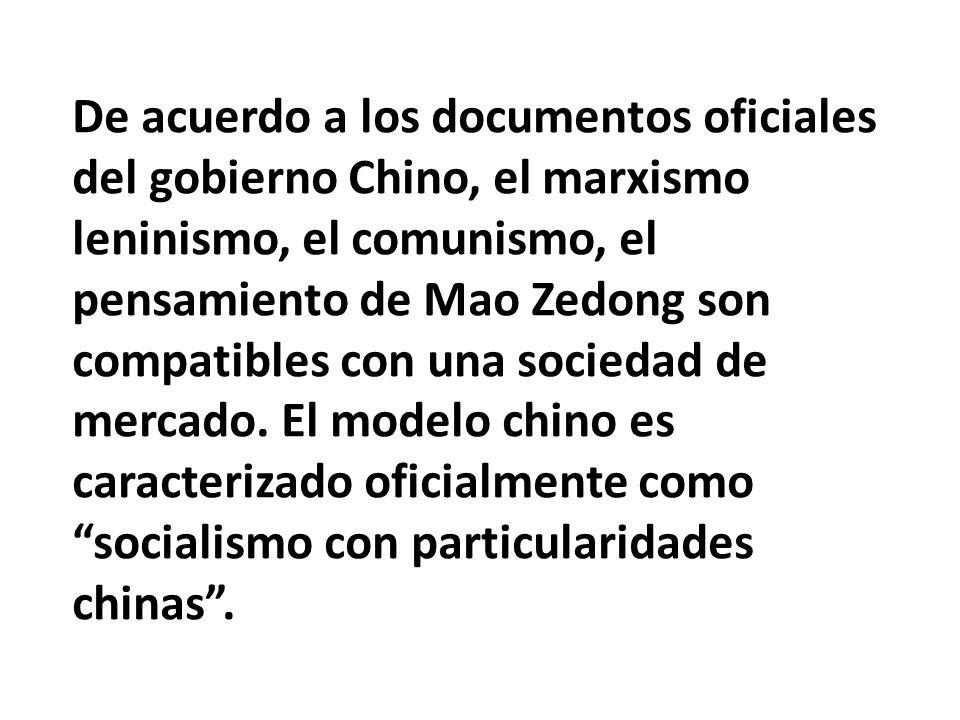 De acuerdo a los documentos oficiales del gobierno Chino, el marxismo leninismo, el comunismo, el pensamiento de Mao Zedong son compatibles con una sociedad de mercado.