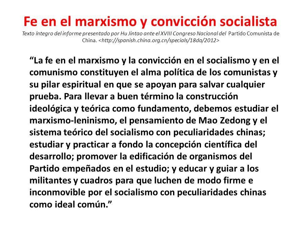 Fe en el marxismo y convicción socialista Texto íntegro del informe presentado por Hu Jintao ante el XVIII Congreso Nacional del Partido Comunista de China.