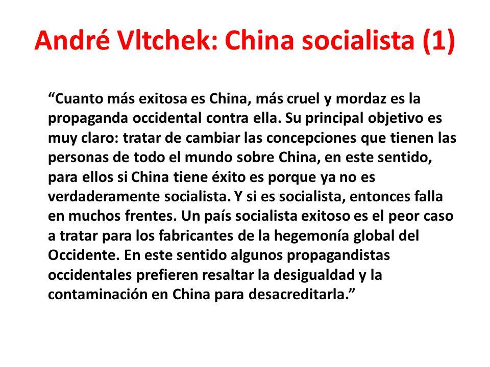 André Vltchek: China socialista (1) Cuanto más exitosa es China, más cruel y mordaz es la propaganda occidental contra ella.