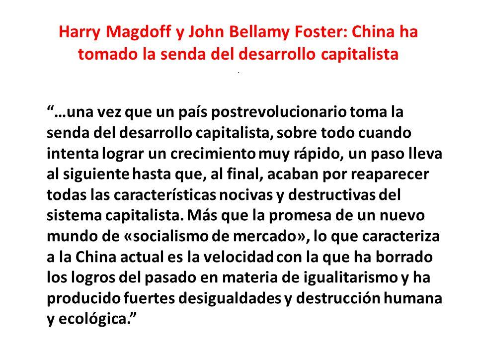 Harry Magdoff y John Bellamy Foster: China ha tomado la senda del desarrollo capitalista.