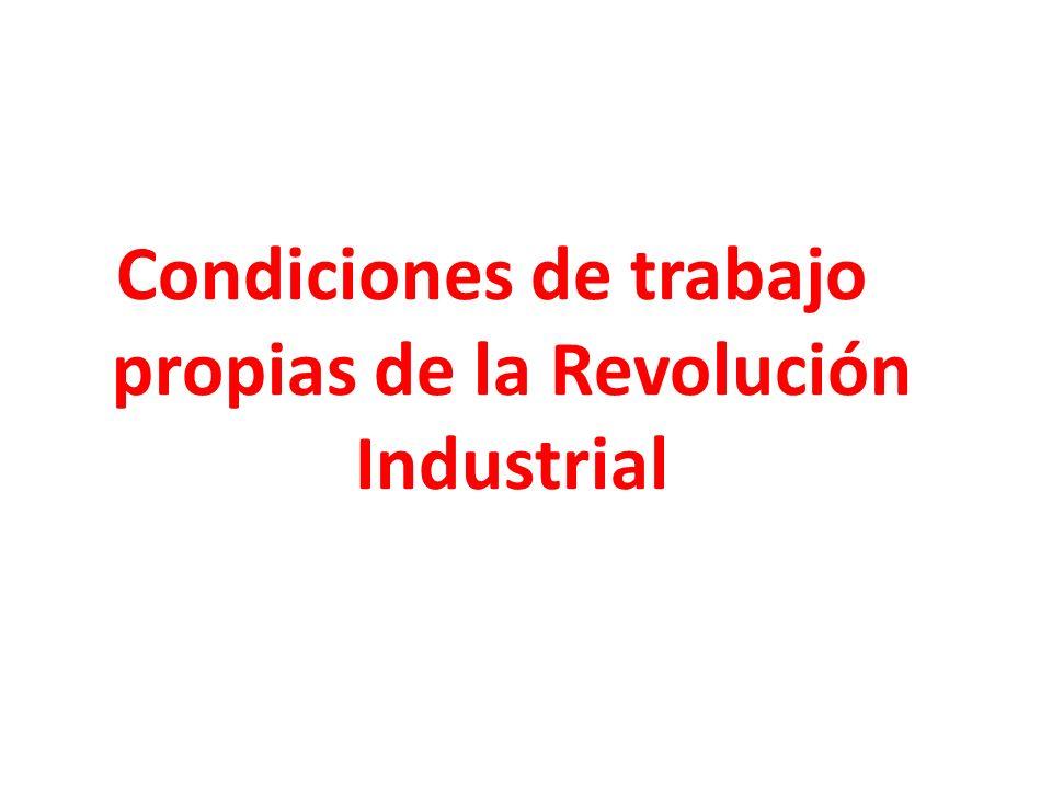 Condiciones de trabajo propias de la Revolución Industrial