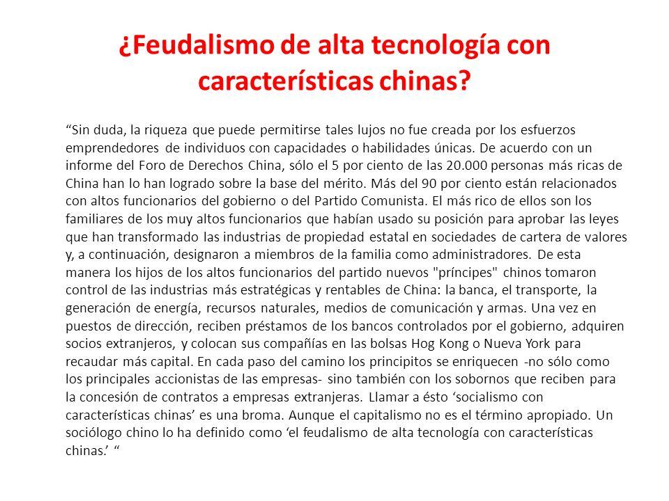 ¿Feudalismo de alta tecnología con características chinas.