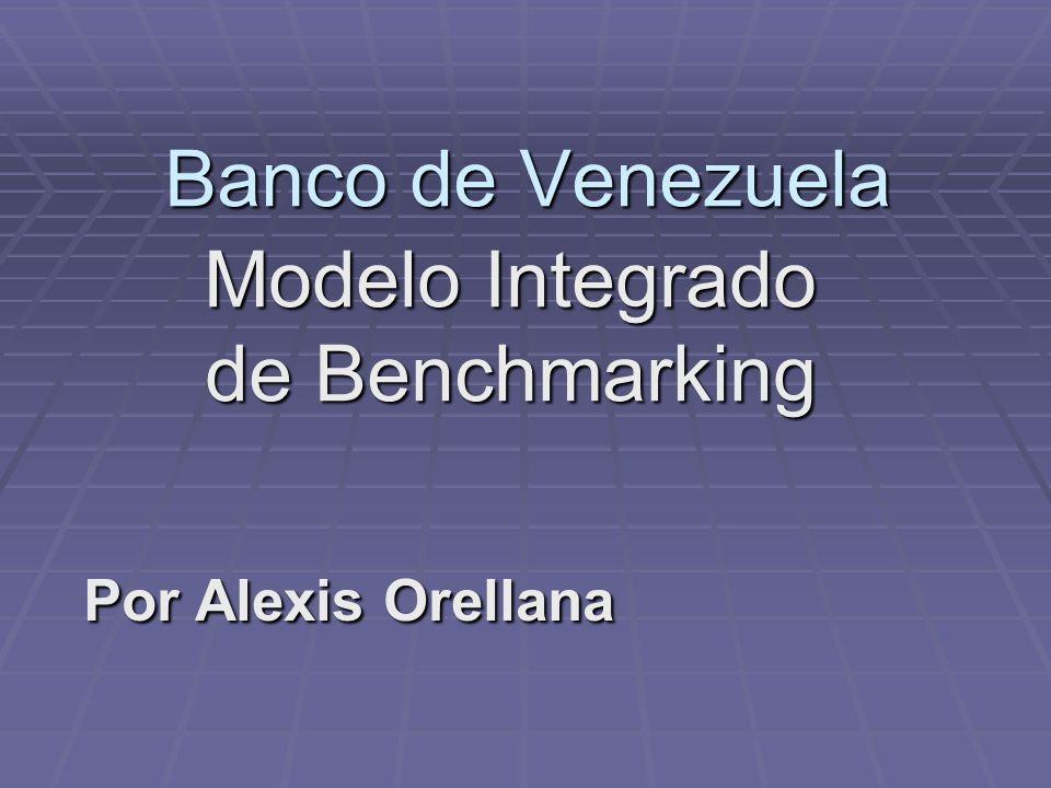 Banco de Venezuela Modelo Integrado de Benchmarking Por Alexis Orellana