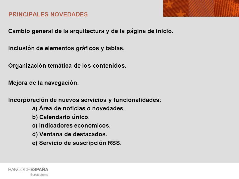 PRINCIPALES NOVEDADES Cambio general de la arquitectura y de la página de inicio. Inclusión de elementos gráficos y tablas. Organización temática de l