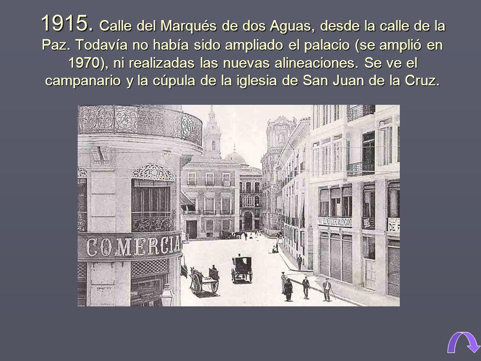 1915.Calle del Marqués de dos Aguas, desde la calle de la Paz.