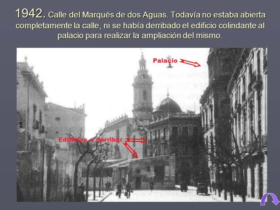 1942.Calle del Marqués de dos Aguas.