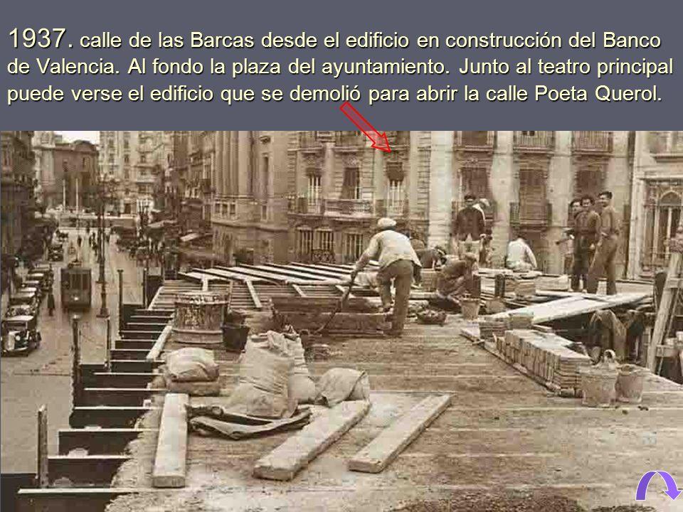 1937.calle de las Barcas desde el edificio en construcción del Banco de Valencia.