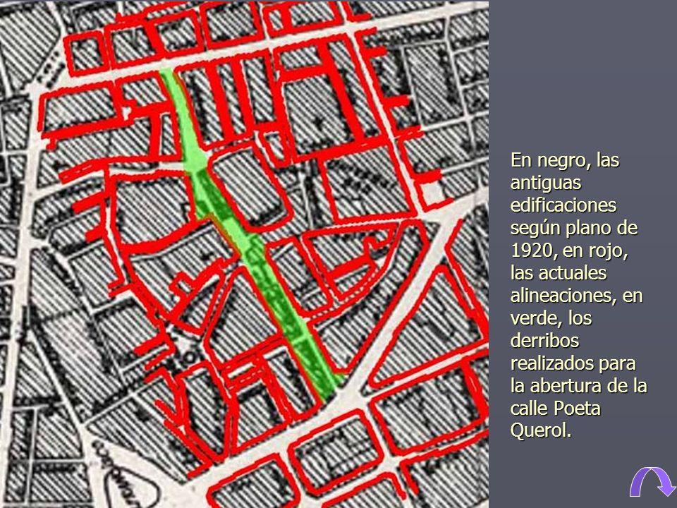 En negro, las antiguas edificaciones según plano de 1920, en rojo, las actuales alineaciones, en verde, los derribos realizados para la abertura de la calle Poeta Querol.