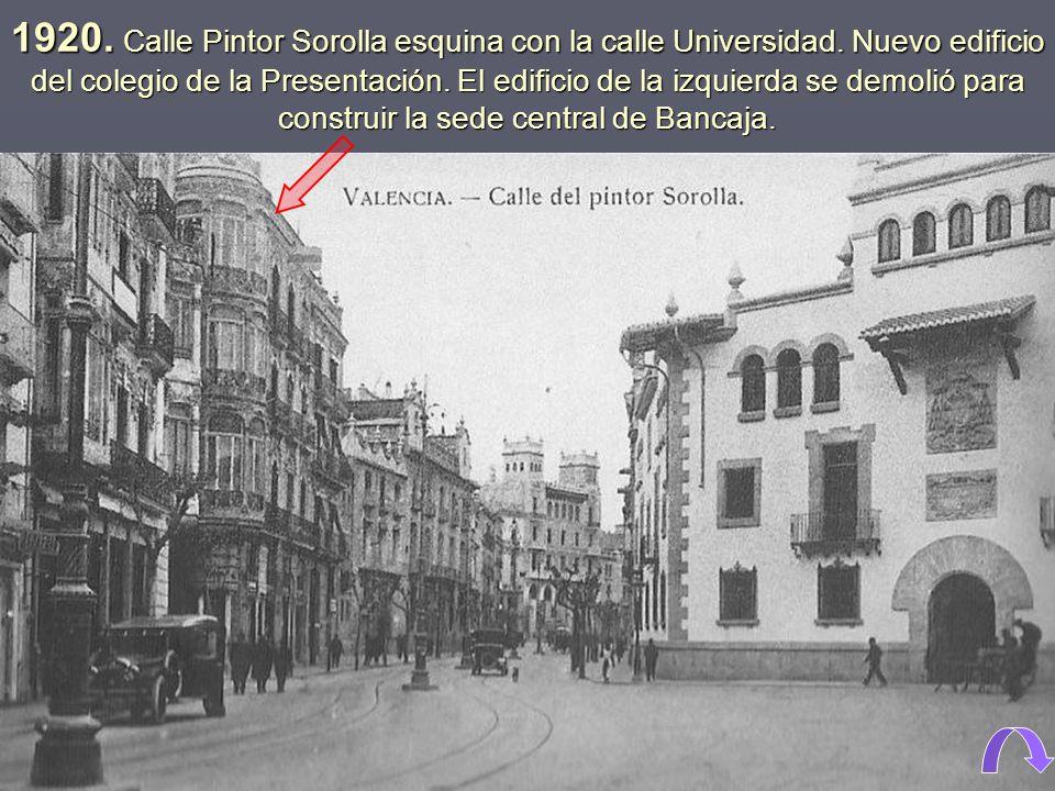 1920.Calle Pintor Sorolla esquina con la calle Universidad.