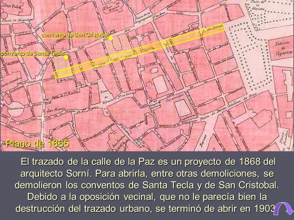 El trazado de la calle de la Paz es un proyecto de 1868 del arquitecto Sorní.