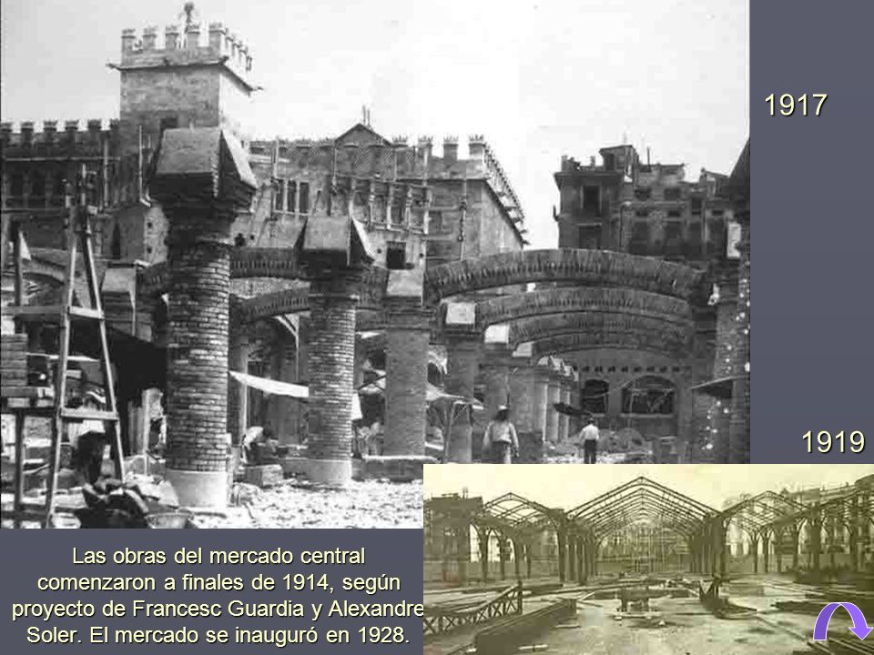 Las obras del mercado central comenzaron a finales de 1914, según proyecto de Francesc Guardia y Alexandre Soler.
