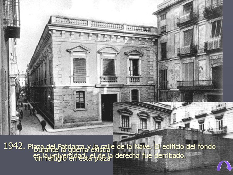 1942.Plaza del Patriarca y la calle de la Nave.