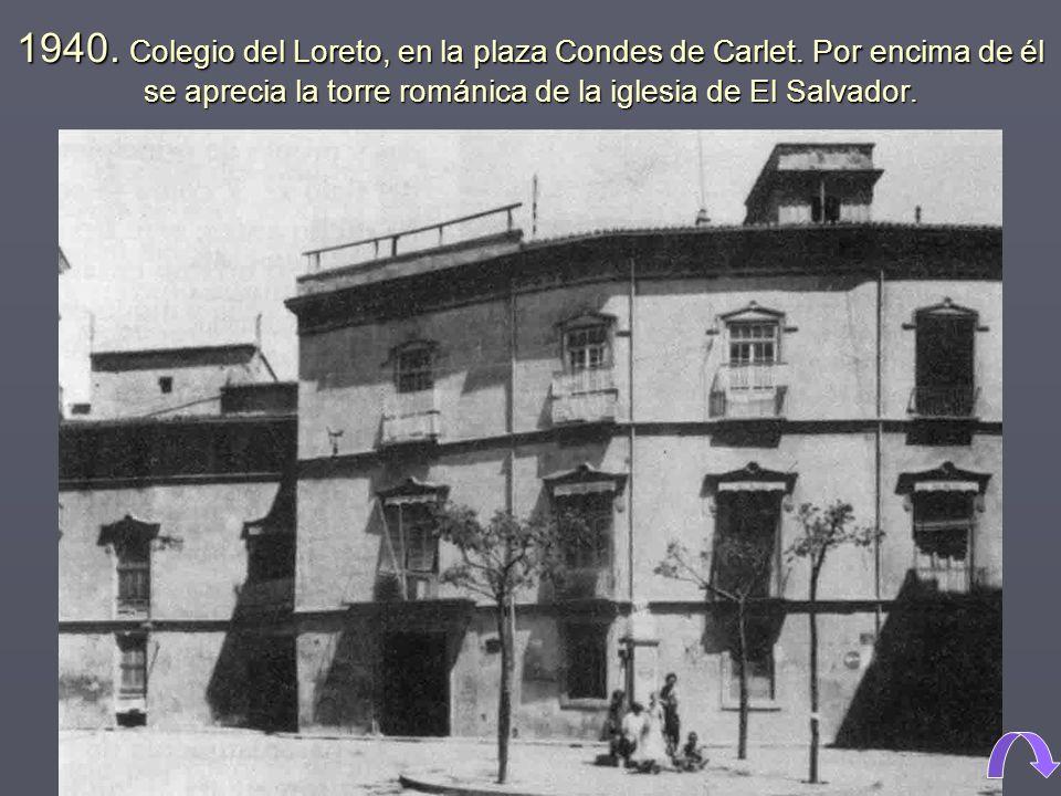 1940.Colegio del Loreto, en la plaza Condes de Carlet.