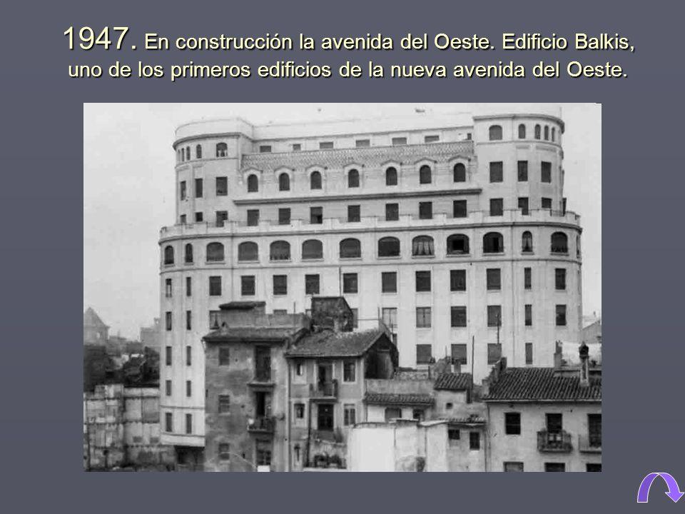 1947.En construcción la avenida del Oeste.
