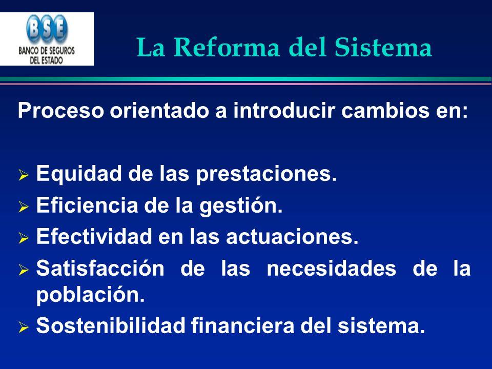 La Reforma del Sistema Proceso orientado a introducir cambios en: Equidad de las prestaciones. Eficiencia de la gestión. Efectividad en las actuacione