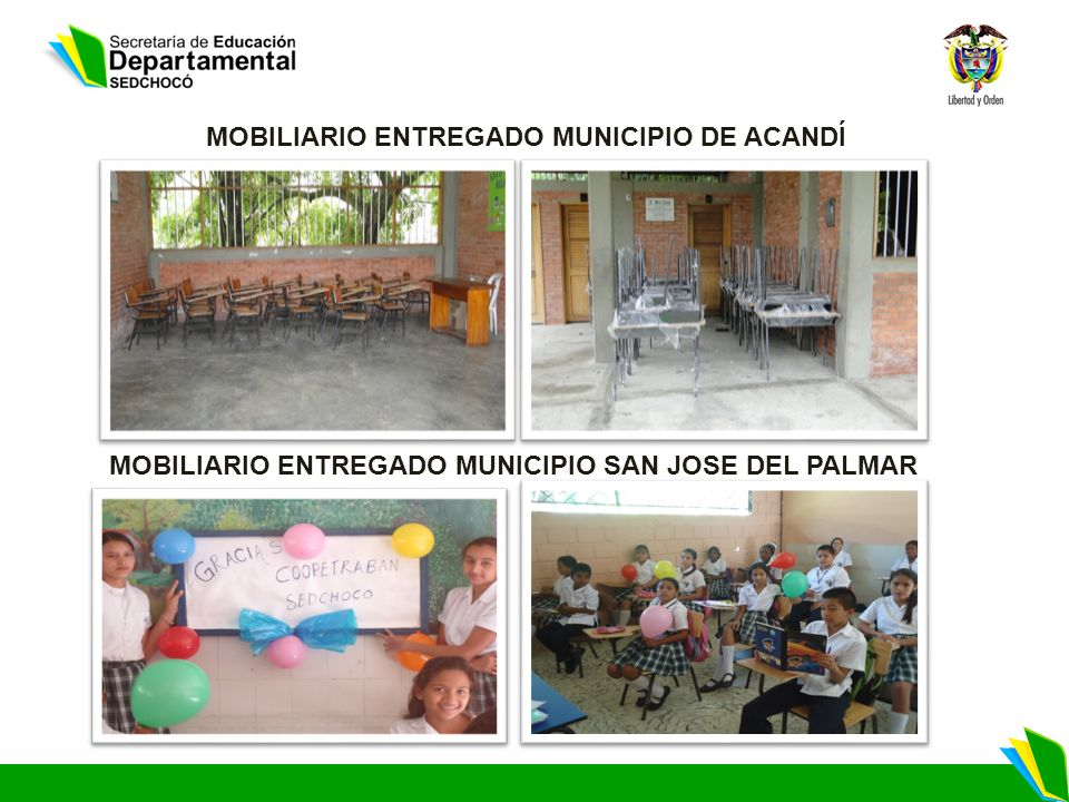 MOBILIARIO ENTREGADO MUNICIPIO DE ACANDÍ MOBILIARIO ENTREGADO MUNICIPIO SAN JOSE DEL PALMAR
