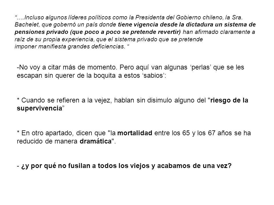 ….Incluso algunos líderes políticos como la Presidenta del Gobierno chileno, la Sra.
