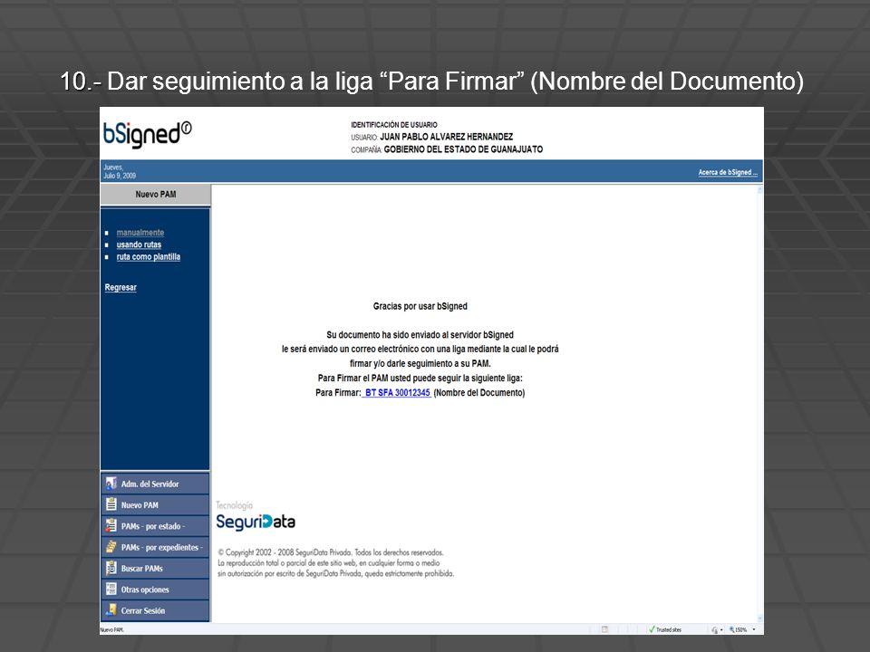 10.- 10.- Dar seguimiento a la liga Para Firmar (Nombre del Documento)