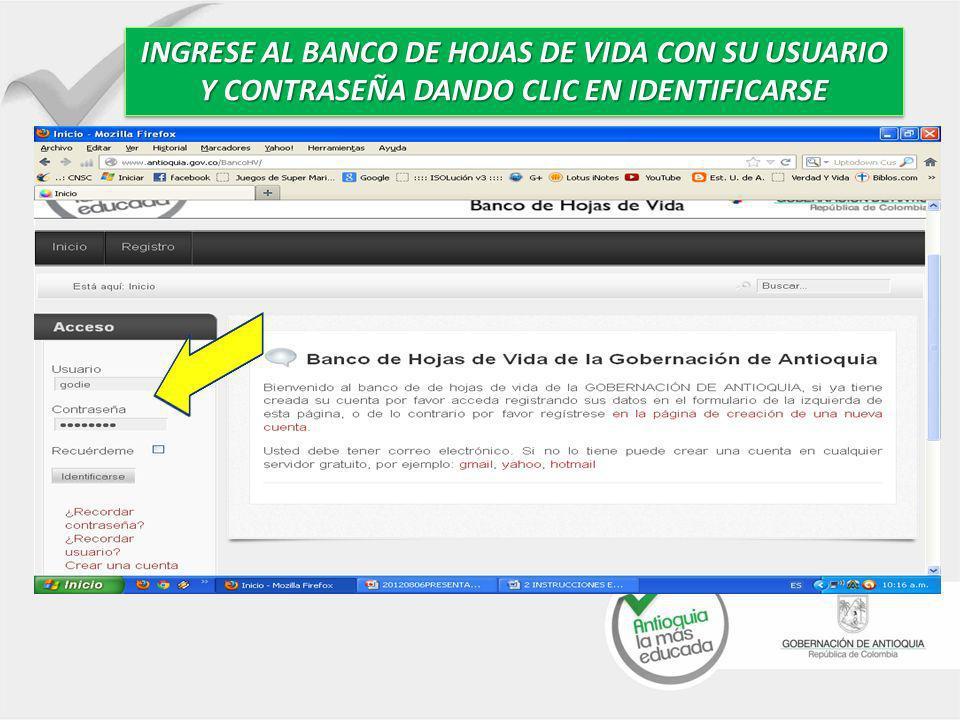 INGRESE AL BANCO DE HOJAS DE VIDA CON SU USUARIO Y CONTRASEÑA DANDO CLIC EN IDENTIFICARSE