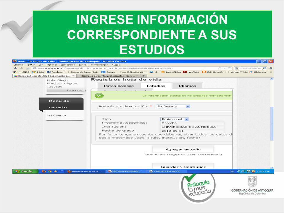 INGRESE INFORMACIÓN CORRESPONDIENTE A SUS ESTUDIOS