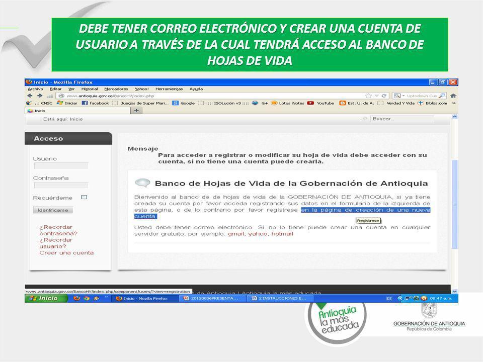 DEBE TENER CORREO ELECTRÓNICO Y CREAR UNA CUENTA DE USUARIO A TRAVÉS DE LA CUAL TENDRÁ ACCESO AL BANCO DE HOJAS DE VIDA