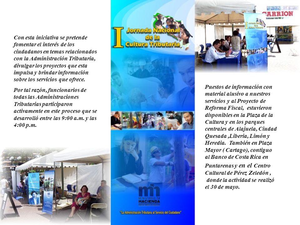 Puestos de información con material alusivo a nuestros servicios y al Proyecto de Reforma Fiscal, estuvieron disponibles en la Plaza de la Cultura y e