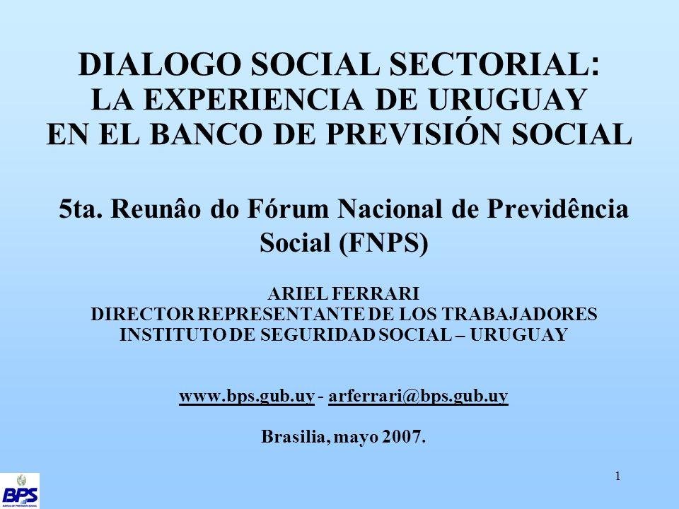 1 DIALOGO SOCIAL SECTORIAL : LA EXPERIENCIA DE URUGUAY EN EL BANCO DE PREVISIÓN SOCIAL 5ta.