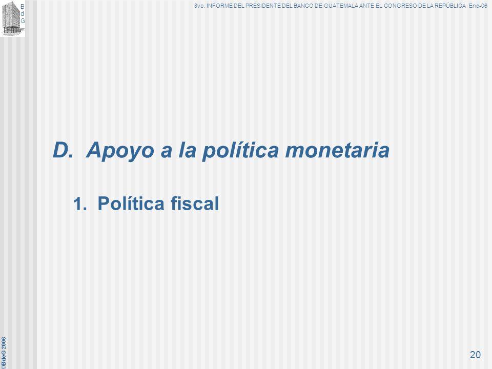 BdGBdG 8vo. INFORME DEL PRESIDENTE DEL BANCO DE GUATEMALA ANTE EL CONGRESO DE LA REPÚBLICA Ene-06 ©BdeG 2006 19 Cabe mencionar que durante el año, el