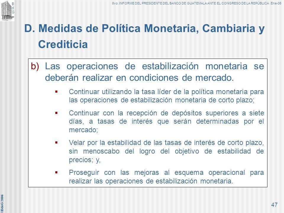 BdGBdG 8vo. INFORME DEL PRESIDENTE DEL BANCO DE GUATEMALA ANTE EL CONGRESO DE LA REPÚBLICA Ene-06 ©BdeG 2006 46 1. Principios para participar en el me