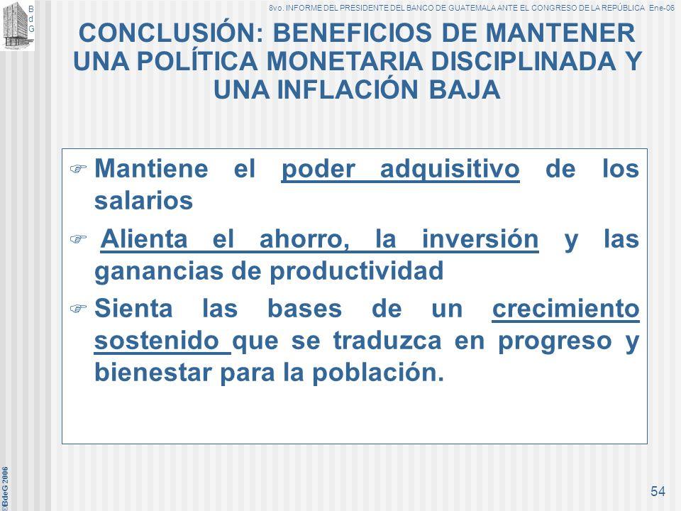 BdGBdG 8vo. INFORME DEL PRESIDENTE DEL BANCO DE GUATEMALA ANTE EL CONGRESO DE LA REPÚBLICA Ene-06 ©BdeG 2006 53 3.Mejoramiento del sistema estadístico