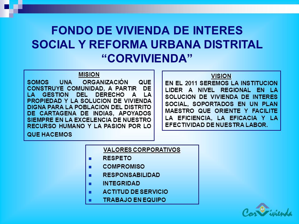 SISTEMA LOCAL DE VIVIENDA DE INTERES SOCIAL Será un mecanismo permanente de coordinación, planeación, ejecución, seguimiento y evaluación con el propósito de lograr una mayor racionalidad y eficiencia en la asignación y el uso de los recursos en el desarrollo de las políticas de interés social en el Distrito
