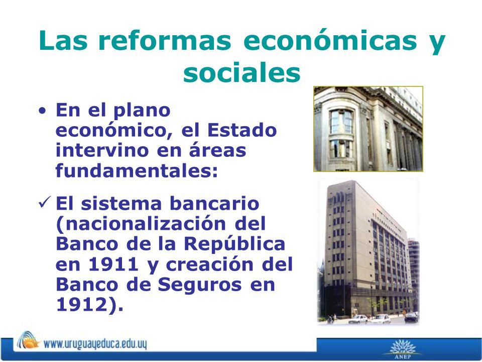 Las reformas económicas y sociales En el plano económico, el Estado intervino en áreas fundamentales: El sistema bancario (nacionalización del Banco d