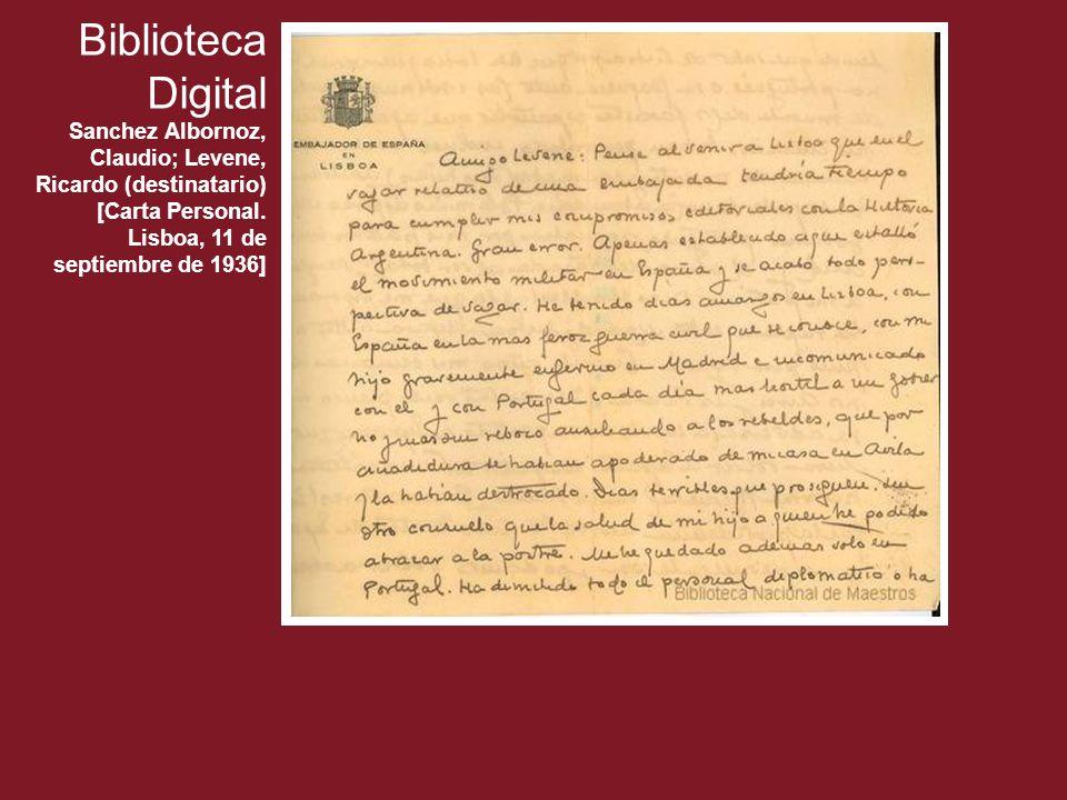 Biblioteca Digital Sanchez Albornoz, Claudio; Levene, Ricardo (destinatario) [Carta Personal. Lisboa, 11 de septiembre de 1936]