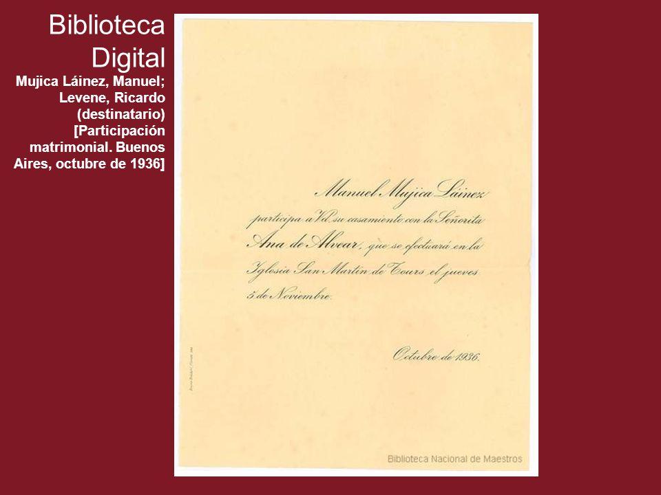 Biblioteca Digital Mujica Láinez, Manuel; Levene, Ricardo (destinatario) [Participación matrimonial. Buenos Aires, octubre de 1936]