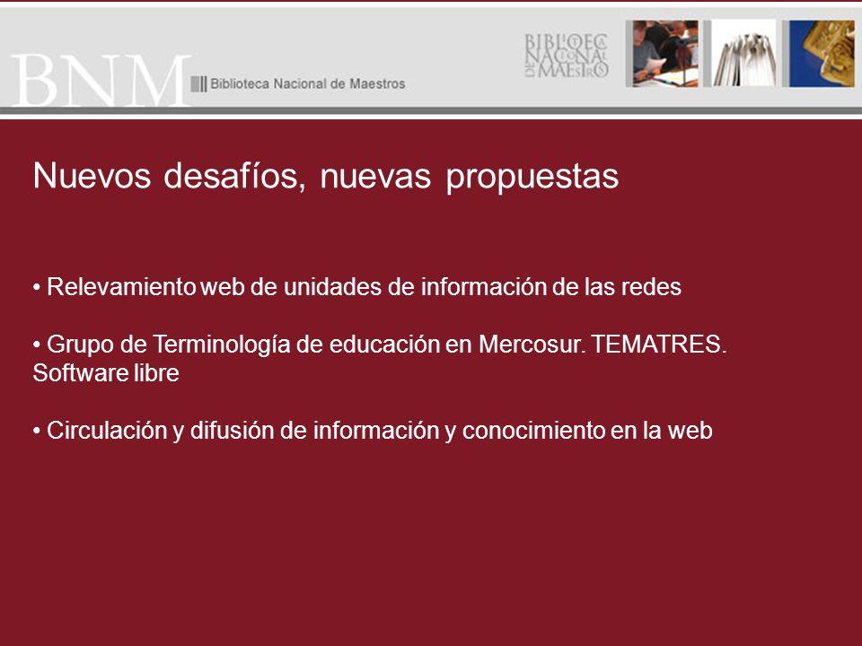 Relevamiento web de unidades de información de las redes Grupo de Terminología de educación en Mercosur. TEMATRES. Software libre Circulación y difusi