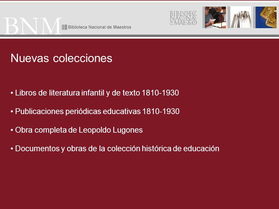Nuevas colecciones Libros de literatura infantil y de texto 1810-1930 Publicaciones periódicas educativas 1810-1930 Obra completa de Leopoldo Lugones