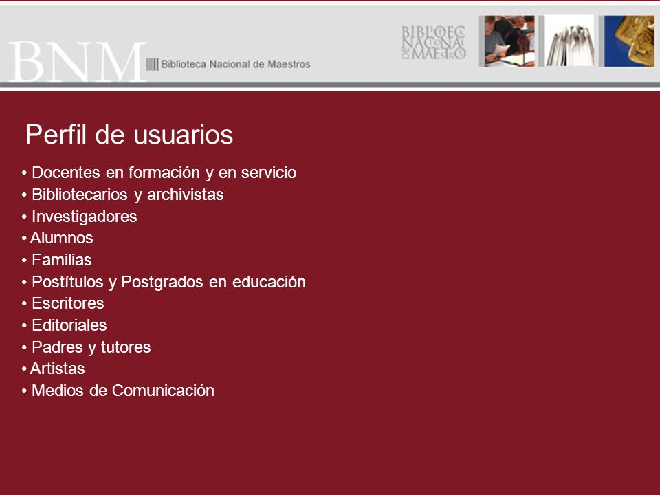 Docentes en formación y en servicio Bibliotecarios y archivistas Investigadores Alumnos Familias Postítulos y Postgrados en educación Escritores Edito