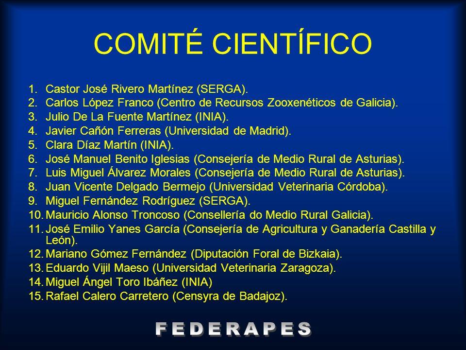 COMITÉ CIENTÍFICO 1.Castor José Rivero Martínez (SERGA). 2.Carlos López Franco (Centro de Recursos Zooxenéticos de Galicia). 3.Julio De La Fuente Mart