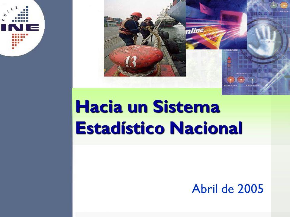 Hacia un Sistema Estadístico Nacional Abril de 2005