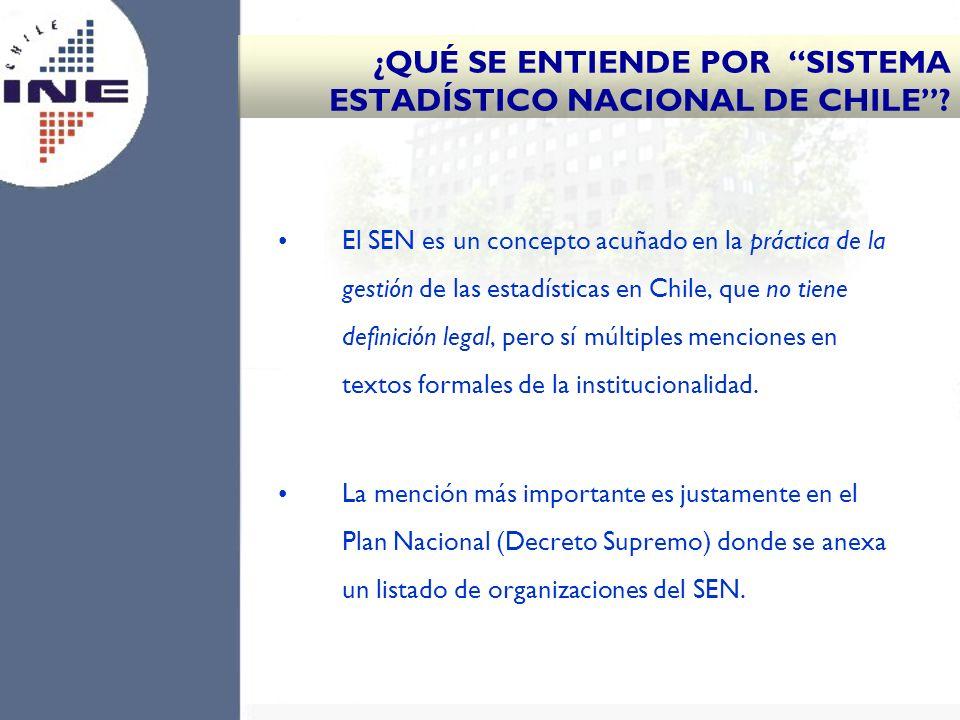 El SEN es un concepto acuñado en la práctica de la gestión de las estadísticas en Chile, que no tiene definición legal, pero sí múltiples menciones en