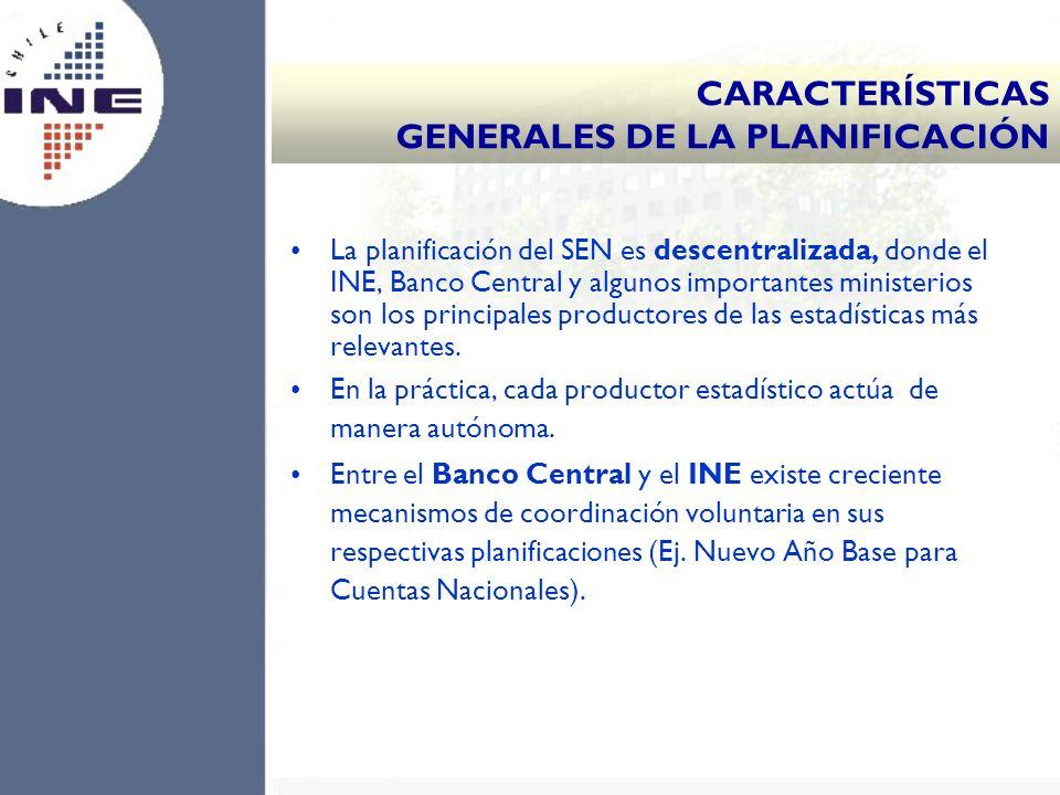 La planificación del SEN es descentralizada, donde el INE, Banco Central y algunos importantes ministerios son los principales productores de las esta