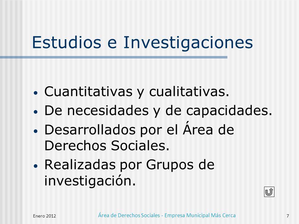 Enero 2012 Área de Derechos Sociales - Empresa Municipal Más Cerca 7 Cuantitativas y cualitativas.