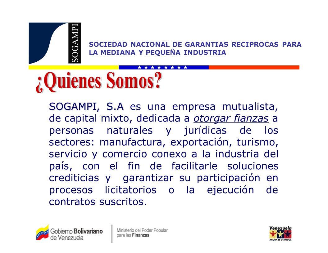 SOCIEDAD NACIONAL DE GARANTIAS RECIPROCAS PARA LA MEDIANA Y PEQUEÑA INDUSTRIA Participación en las Ruedas de Negocios auspiciadas por el Ministerio del Poder Popular para las Industrias y Comercio.