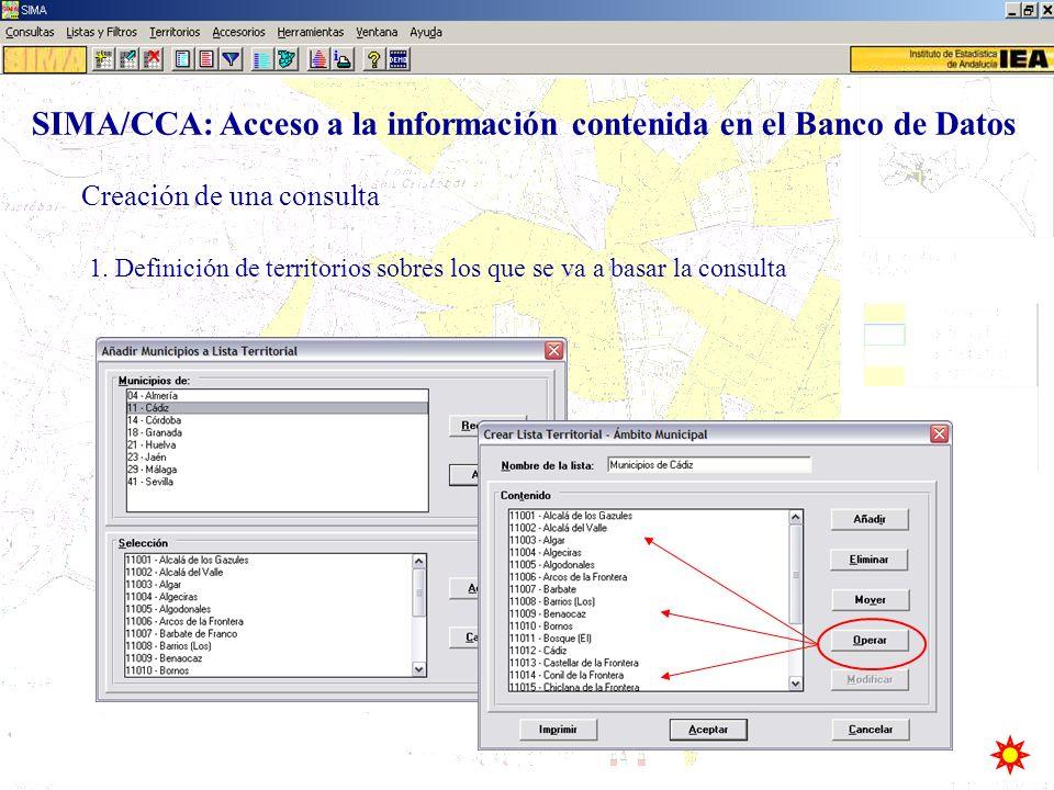 1. Definición de territorios sobres los que se va a basar la consulta Creación de una consulta SIMA/CCA: Acceso a la información contenida en el Banco